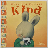 When I'm Feeling Kind, Feelings by Trace Moroney - Hardcover Children's Book - Get Ready For School Australia