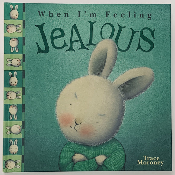When I'm Feeling Jealous, Feelings by Trace Moroney - Hardcover Children's Book - Get Ready For School Australia