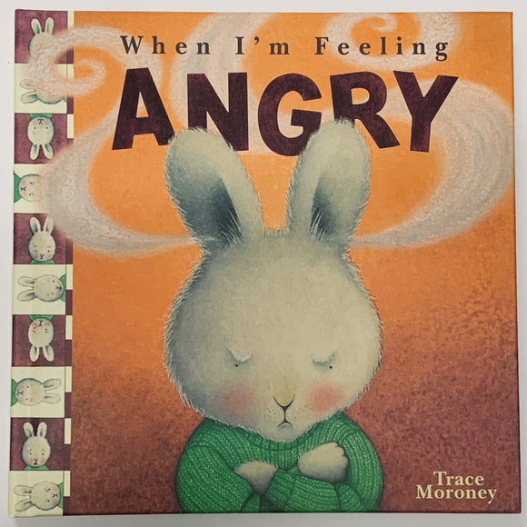 When I'm Feeling Angry, Feelings by Trace Moroney - Hardcover Children's Book - Get Ready For School Australia