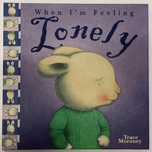 When I'm Feeling Lonely, Feelings by Trace Moroney - Hardcover Children's Book - Get Ready For School Australia