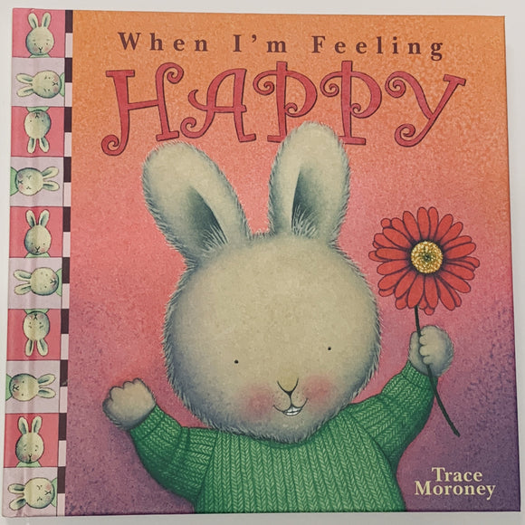 When I'm Feeling Happy, Feelings by Trace Moroney - Hardcover Children's Book - Get Ready For School Australia