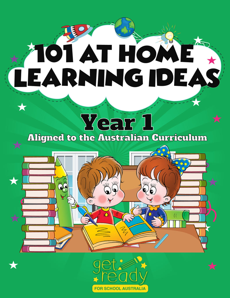 Year 1 - 101 At Home Learning Ideas - Printed Version - Get Ready For School Australia