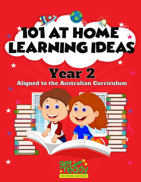 Year 2 - 101 Activities to Support Your Child's Learning at Home - Get Ready For School Australia