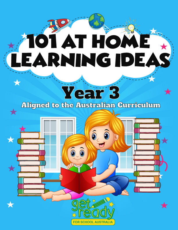 Year 3 - 101 At Home Learning Ideas - Printed Version - Get Ready For School Australia