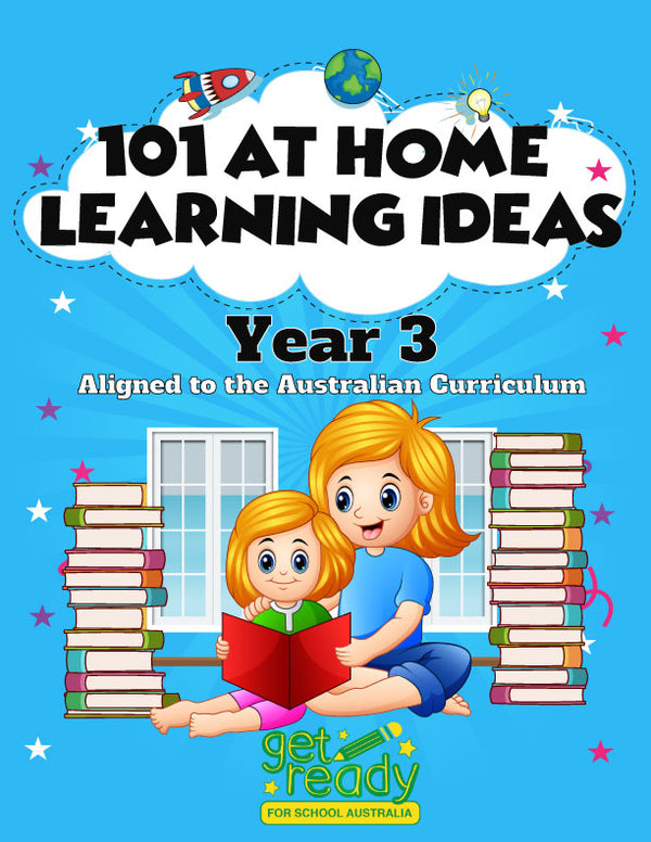 Year 3 - 101 Activities to Support Your Child's Learning at Home - Get Ready For School Australia