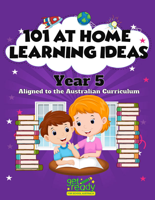 Year 5 - 101 At Home Learning Ideas - Printed Version - Get Ready For School Australia