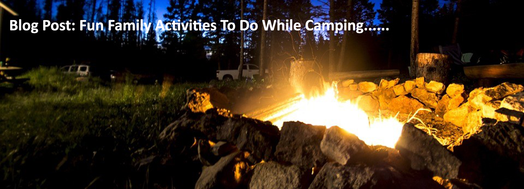 Fun Family Activities To Do While Camping