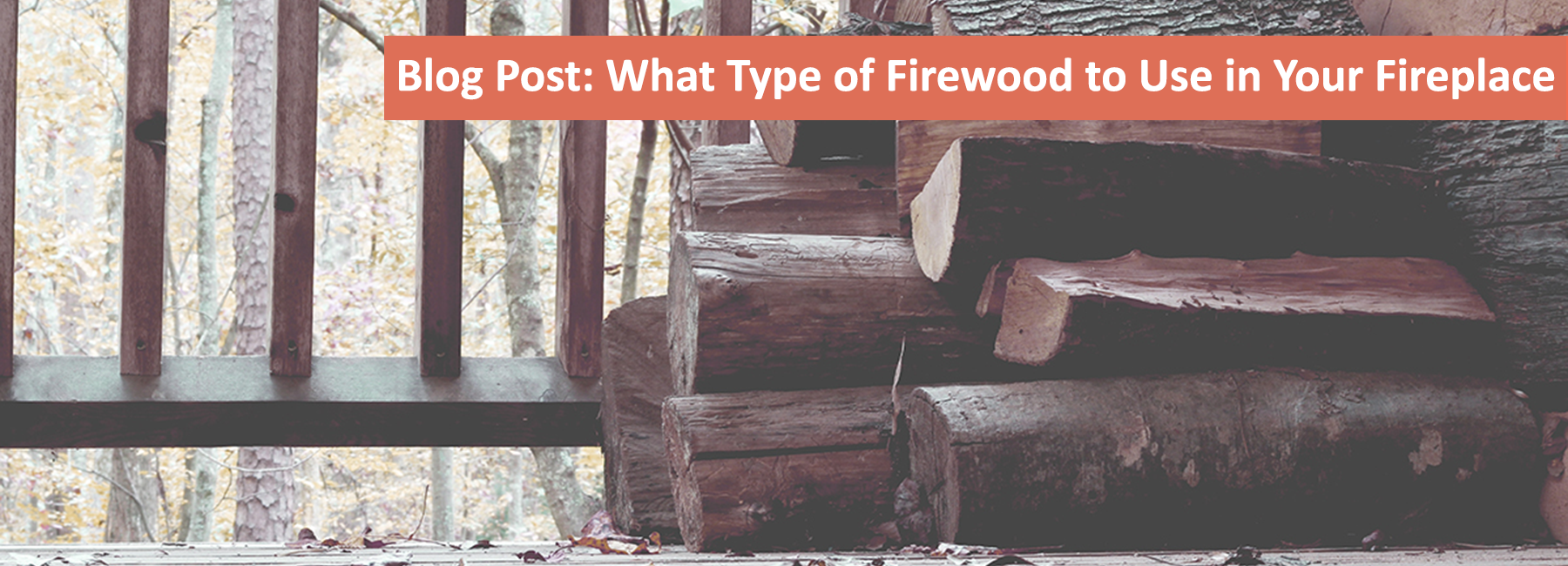 What type of firewood to use in your fireplace