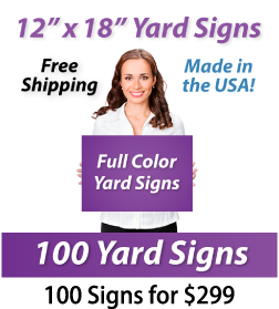 """Girl holding a sign saying """"Full Color Yard Signs"""" """"12"""" x 18"""" Yard Signs, Free Shipping, Full Color Signs, 100 Signs for $299"""""""
