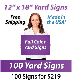 "Girl holding a sign saying ""Full Color Yard Signs"" ""12"" x 18"" Yard Signs, Free Shipping, Full Color Signs, 100 Signs for $219"""