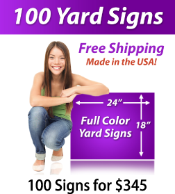 "Girl next to a sign saying ""100 Yard Signs, Free Shipping, Full Color Signs, 100 Signs for $349"""