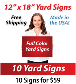 "Girl holding a sign saying ""Full Color Yard Signs"" ""12"" x 18"" Yard Signs, Free Shipping, Full Color Signs, 10 Signs for $59"""
