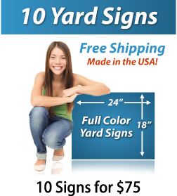 "Girl next to a sign saying ""10 Yard Signs, Free Shipping, Full Color Signs, 10 Signs for $75"""