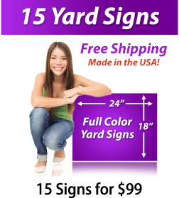 "Girl next to a sign saying ""10 Yard Signs, Free Shipping, Full Color Signs, 15 Signs for $99"""