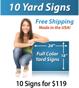 """Girl next to a sign saying """"10 Yard Signs, Free Shipping, Full Color Signs, 10 Signs for $109"""""""