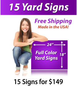 """Girl next to a sign saying """"15 Yard Signs, Free Shipping, Full Color Signs, 15 Signs for $149"""""""