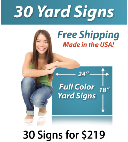 """Girl next to a sign saying """"30 Yard Signs, Free Shipping, Full Color Signs, 30 Signs for $219"""""""
