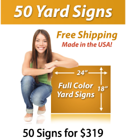 """Girl next to a sign saying """"50 Yard Signs, Free Shipping, Full Color Signs, 50 Signs for $319"""""""