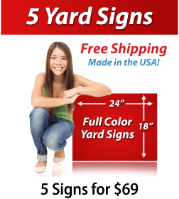 """Girl next to a sign saying """"5 Yard Signs, Free Shipping, Full Color Signs, 5 Signs for $69"""""""
