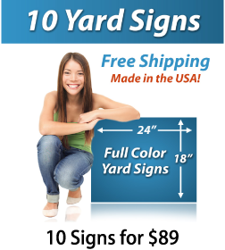 """Girl next to a sign saying """"10 Yard Signs, Free Shipping, Full Color Signs, 10 Signs for $89"""""""