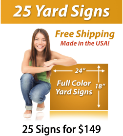 """Girl next to a sign saying """"25 Yard Signs, Free Shipping, Full Color Signs, 25 Signs for $149"""""""