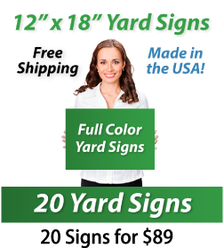 "Girl holding a sign saying ""Full Color Yard Signs"" ""12"" x 18"" Yard Signs, Free Shipping, Full Color Signs, 20 Signs for $89"", Full Color Signs, 20 Signs for $89"""