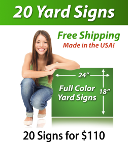"Girl next to a sign saying ""20 Yard Signs, Free Shipping, Full Color Signs, 20 Signs for $110"""