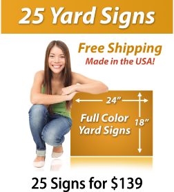 "Girl next to a sign saying ""25 Yard Signs, Free Shipping, Full Color Signs, 25 Signs for $139"""