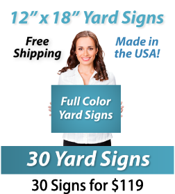 "Girl holding a sign saying ""Full Color Yard Signs"" ""12"" x 18"" Yard Signs, Free Shipping, Full Color Signs, 30 Signs for $119"""