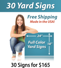 "Girl next to a sign saying ""30 Yard Signs, Free Shipping, Full Color Signs, 30 Signs for $165"""