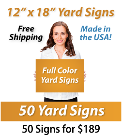 """Girl holding a sign saying """"Full Color Yard Signs"""" """"12"""" x 18"""" Yard Signs, Free Shipping, Full Color Signs, 50 Signs for $189"""""""