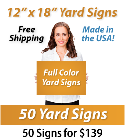 "Girl holding a sign saying ""Full Color Yard Signs"" ""12"" x 18"" Yard Signs, Free Shipping, Full Color Signs, 50 Signs for $139"""