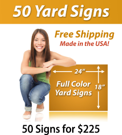 "Girl next to a sign saying ""50 Yard Signs, Free Shipping, Full Color Signs, 50 Signs for $225"""