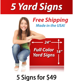 "Girl next to a sign saying ""5 Yard Signs, Free Shipping, Full Color Signs, 5 Signs for $49"""