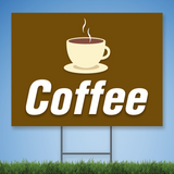 Coroplast Yard Sign with white text 'COFFEE' with cup of coffee on brown background