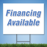 Coroplast Yard Sign with blue text 'Financing Available'