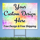 Full Color Coroplast yard sign saying 'Your Custom Design Here' 'Free Design & Free Shipping' with wire stake