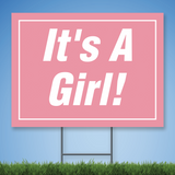 Coroplast Yard Sign with white text 'It's a Girl!' on light pink background