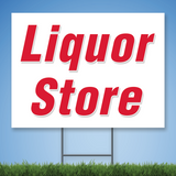 Coroplast Yard Sign with red text 'Liquor Store'