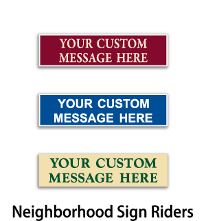 neighborhood specific sign riders