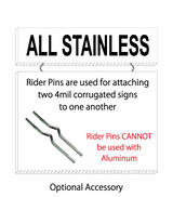 Corrugated plastic sign rider saying 'ALL STAINLESS' using 2 riders pins to attach a rider on top