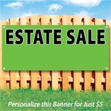 "Wood fence displaying a green vinyl banner saying ""Estate Sale"" ""Personalize this banner for just $5"""