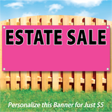 "Wood fence displaying a pink vinyl banner saying ""Estate Sale"" ""Personalize this banner for just $5"""