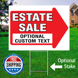 "18"" x 24"" yard sign with red arrow saying ""Estate Sale Add Custom Text Here"" with optional sign stake and logo saying ""Free Shipping"""