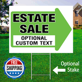 "18"" x 24"" yard sign with green arrow saying ""Estate Sale Add Custom Text Here"" with optional sign stake and logo saying ""Free Shipping"""