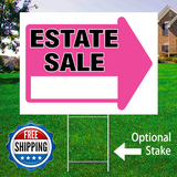 "18"" x 24"" yard sign with pink arrow saying ""Estate Sale"" with optional sign stake and logo saying ""Free Shipping"""