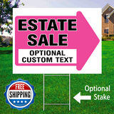 "18"" x 24"" yard sign with pink arrow saying ""Estate Sale Add Custom Text Here"" with optional sign stake and logo saying ""Free Shipping"""