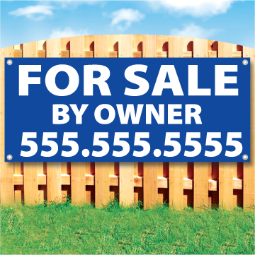 Wood fence displaying a banner saying 'FOR SALE BY OWNER & phone #' in white text on a blue background