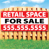 "Wood fence displaying a banner saying ""Retail Space For Sale & phone #"" on white and red background"