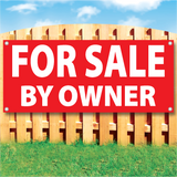 Wood fence displaying a banner saying 'FOR SALE BY OWNER' in white text on a red background